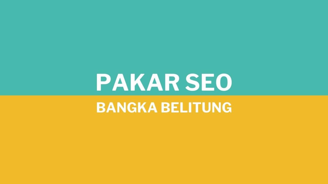 Pakar SEO Bangka Belitung