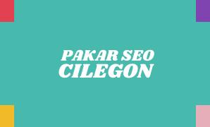 Pakar SEO Cilegon